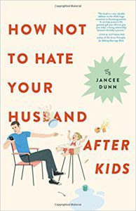 How-Not-to-Hate-Your-Husband-194x300