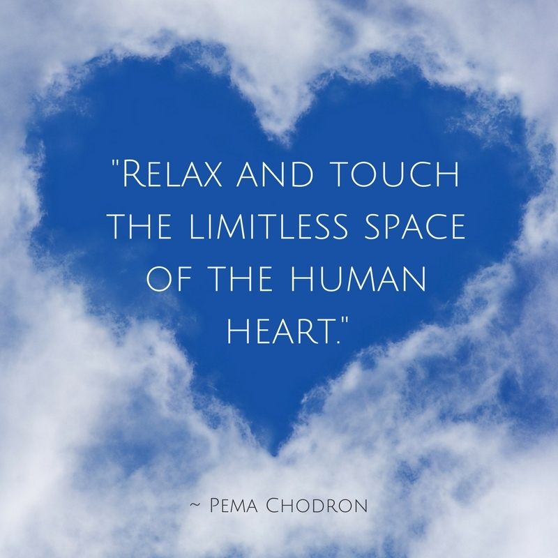 Pema chodron quote - touch the limitless space of the human heart