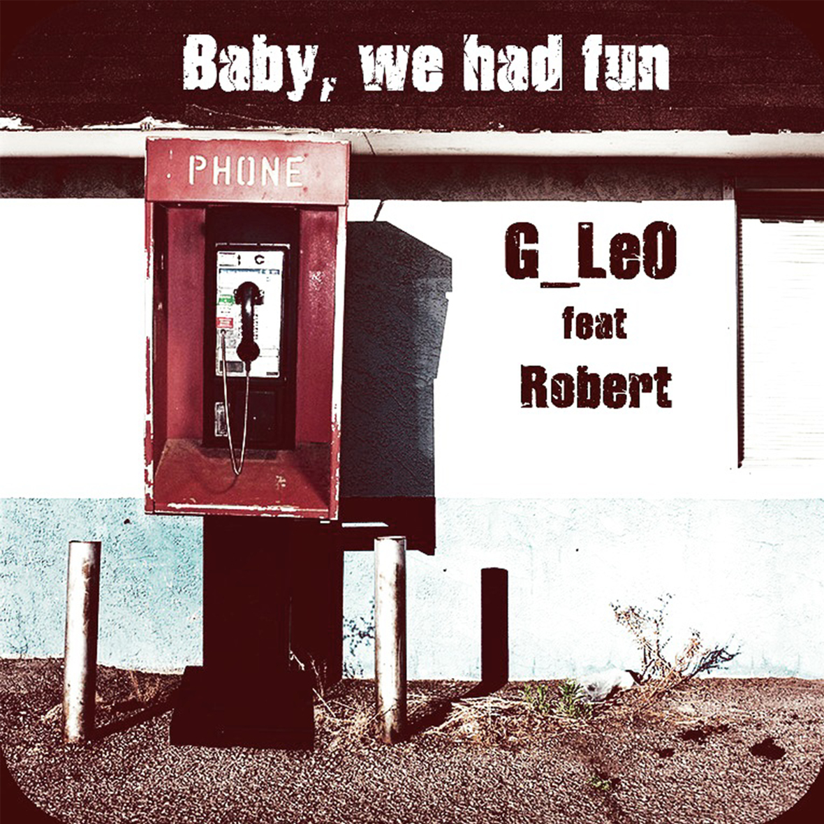 G LeO-Baby we had fun-ft Robert