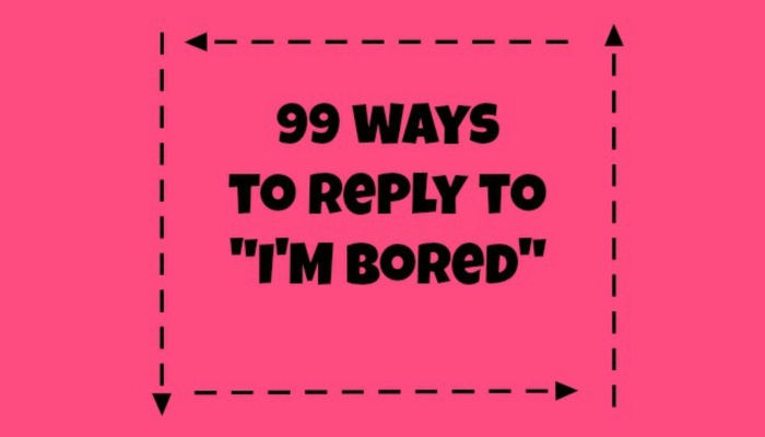 im bored