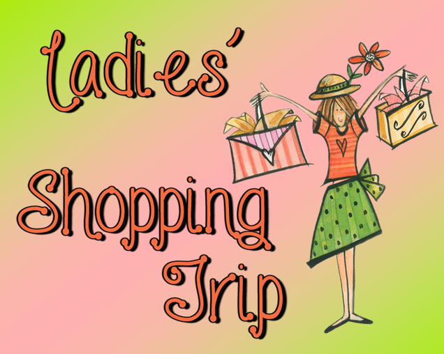 Ladies Shopping Trip