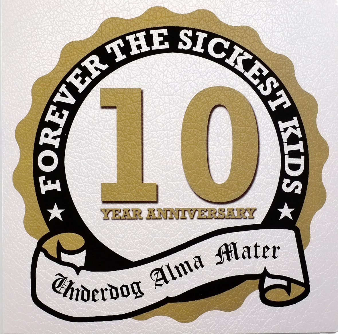 Forever The Sickest Kids Underdog Alma Mater 10 Year