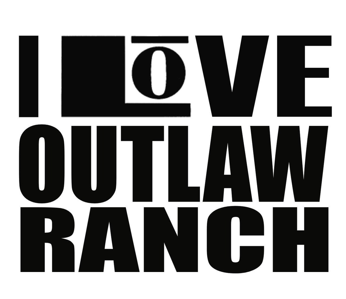 I Love Outlaw Ranch