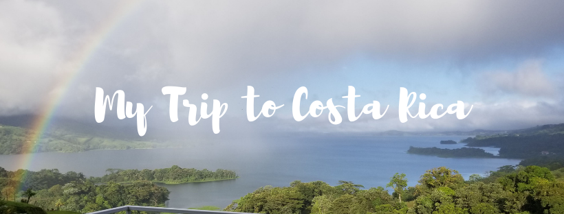 My Trip to Costa Rica