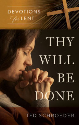 Thy Will Be Done - devotional