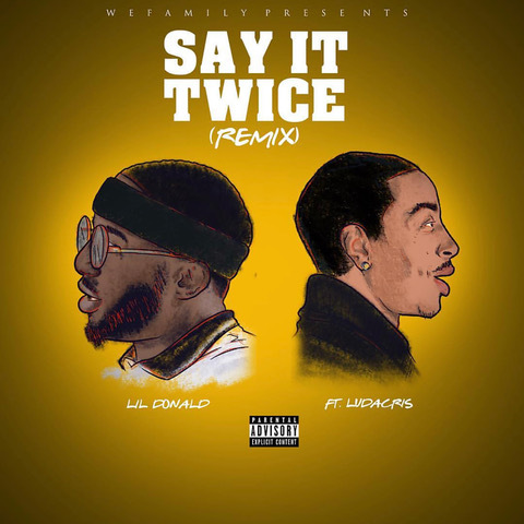 SayItTwice Remix Cover - lil donald ft ludacris