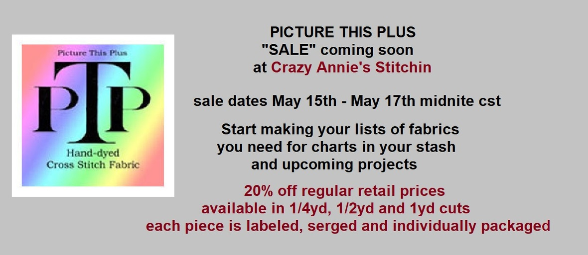 5-12-19: PICTURE THIS PLUS SALE coming at Crazy Annie's Stitchin