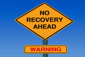 no recovery ahead